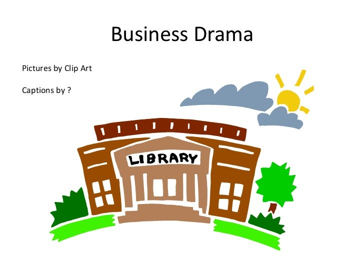 Business DramaPictures by Clip ArtCaptions by ?