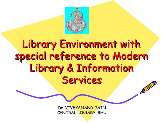 Library environment