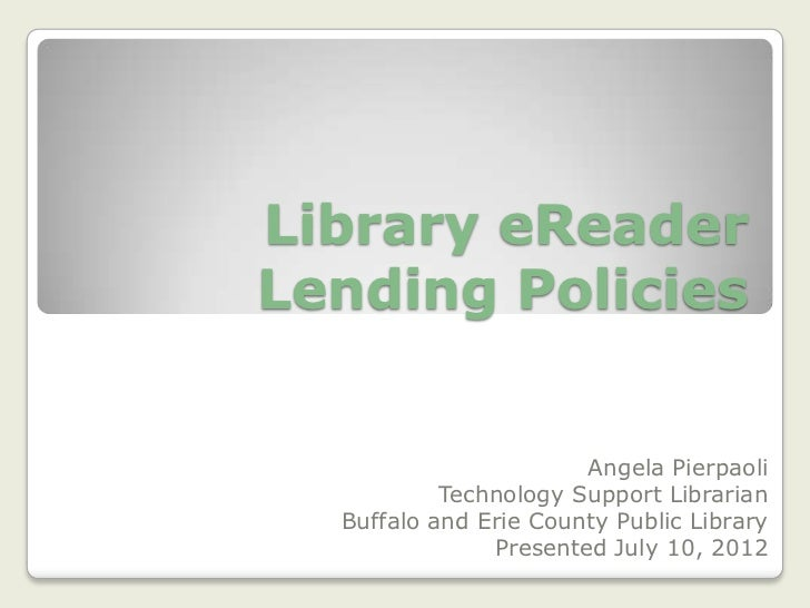 Library eReaderLending Policies                       Angela Pierpaoli           Technology Support Librarian  Buffalo and...