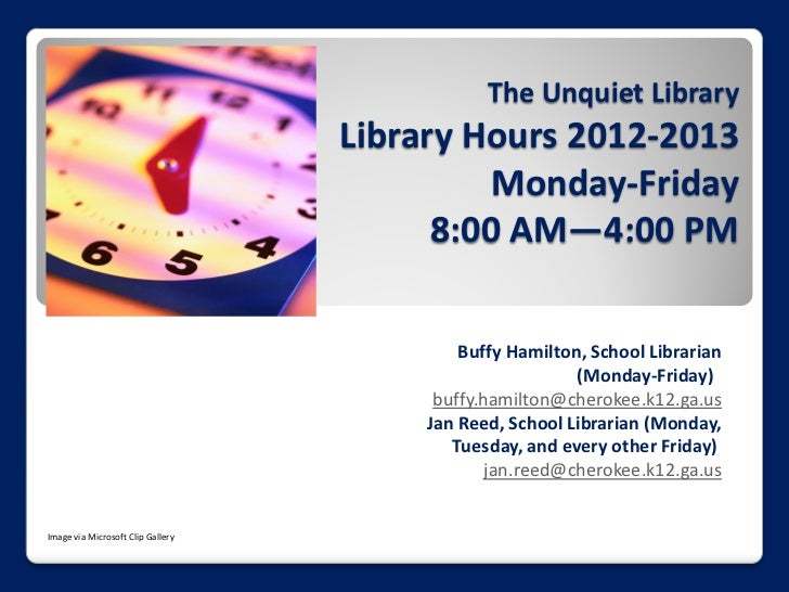 The Unquiet Library                                   Library Hours 2012-2013                                            M...