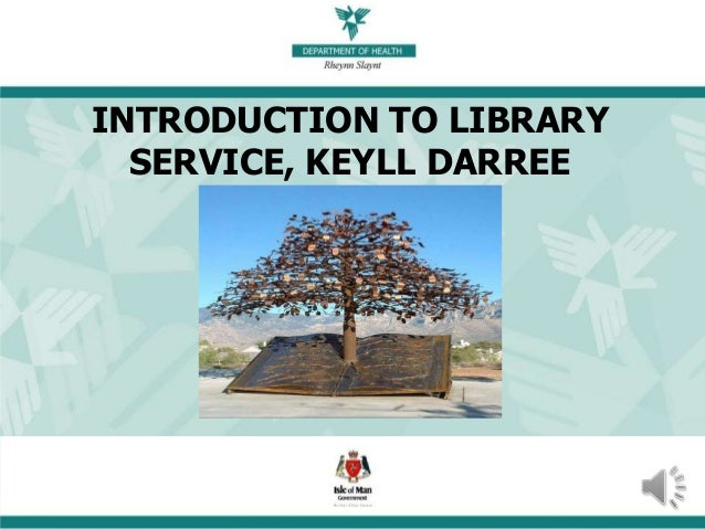 INTRODUCTION TO LIBRARY SERVICE, KEYLL DARREE 7/17/2013 1