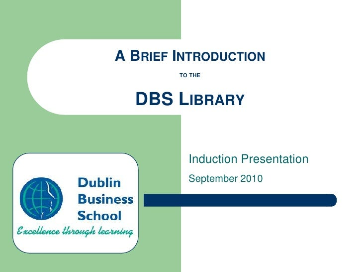 A Brief Introductionto theDBS Library<br />Induction Presentation<br />September 2010<br />