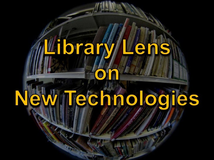 Library Lens On New Technologies