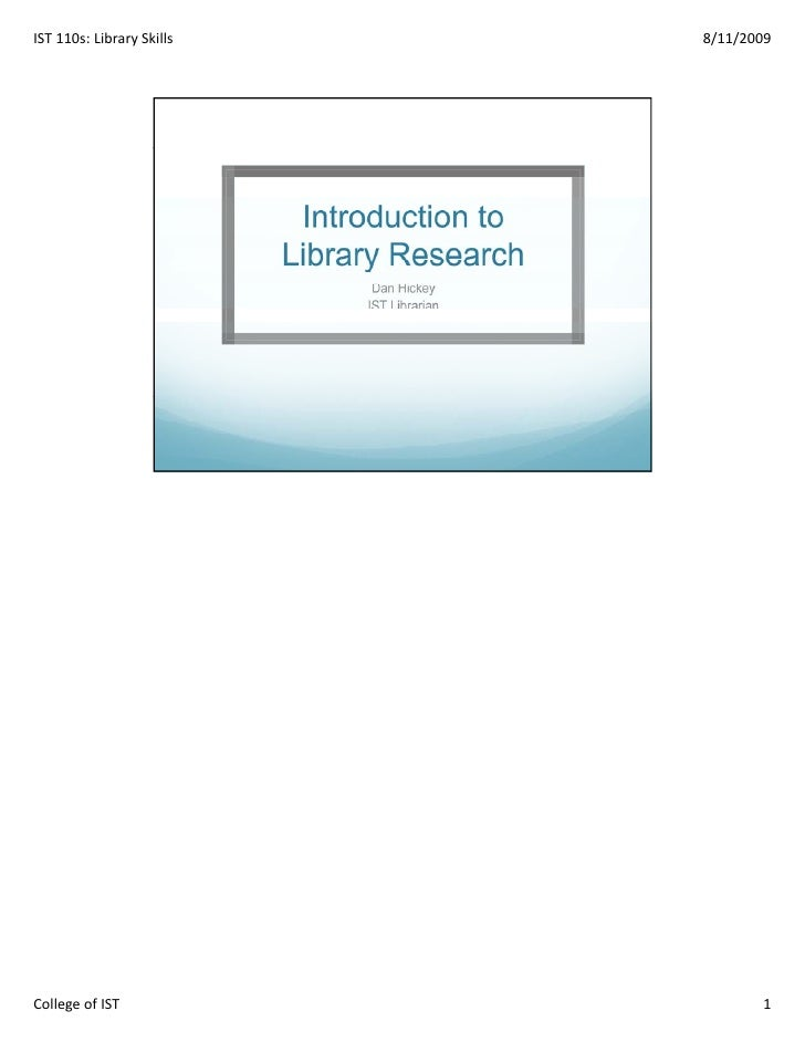 IST110s:LibrarySkills   8/11/2009     CollegeofIST                    1