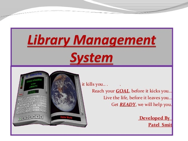 library system essay Library management system is a system that facilitates the easiness in using and tracking the library assets it provides an instant real picture and process of all the activities that happens in a library commencing from the member joining the library and the same leaving the library with all the utilization and rendering of the library.