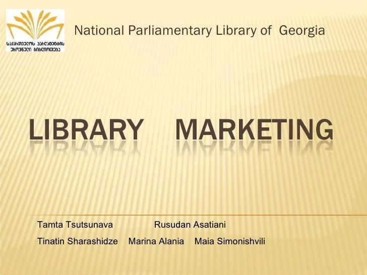 National Parliamentary Library of  Georgia Tamta Tsutsunava  Rusudan Asatiani  Tinatin Sharashidze  Marina Alania  Maia Si...