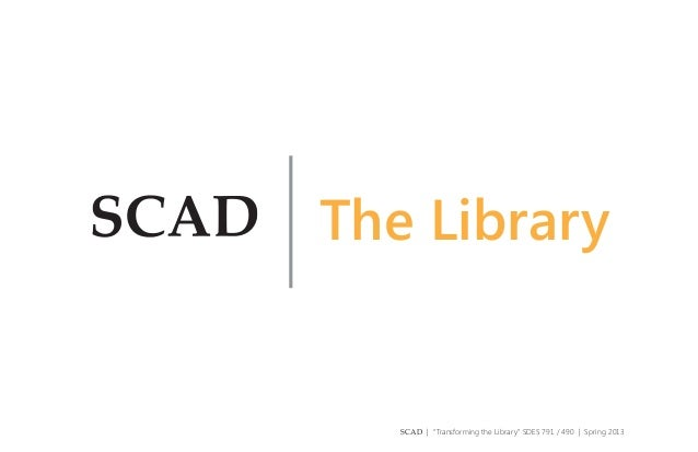 "The Library  SCAD | ""Transforming the Library"" SDES 791 / 490 