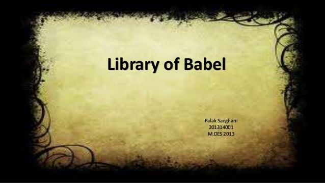 Library of Babel Palak Sanghani 201314001 M.DES 2013