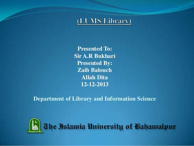 Presented To: Sir A.R Bukhari Presented By: Zaib Balouch Allah Dita 12-12-2013 Department of Library and Information Scien...