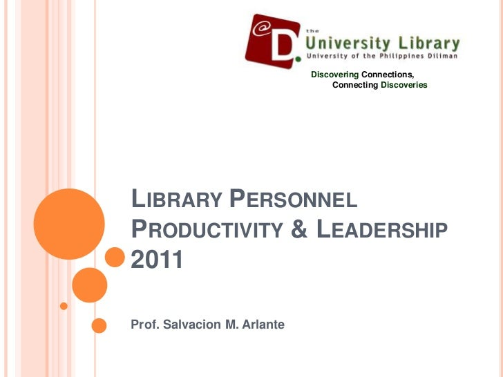 Library personnel productivity & leadership 2011