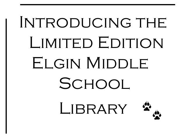 Introducing the Limited Edition Elgin Middle School Library