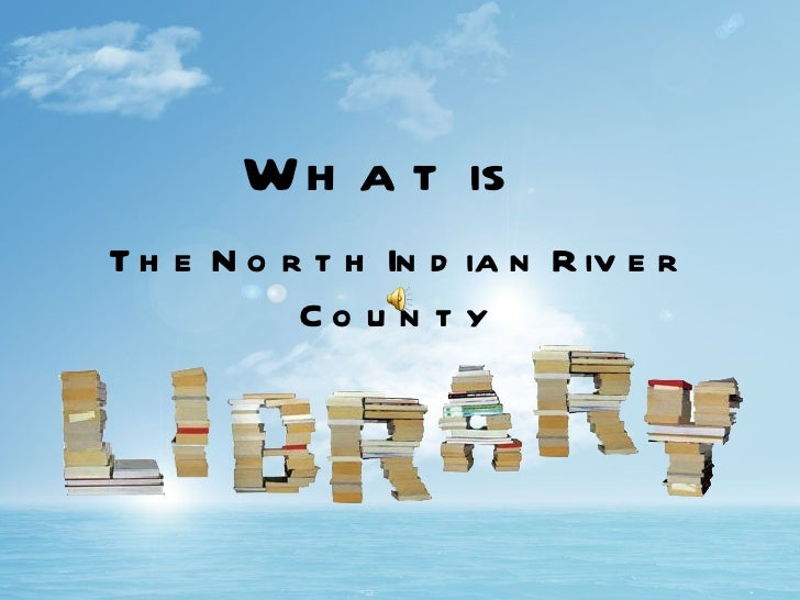 The North Indian River County What is