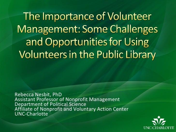 Rebecca Nesbit, PhD Assistant Professor of Nonprofit Management Department of Political Science  Affiliate of Nonprofit an...