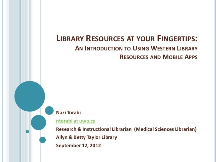LIBRARY RESOURCES AT YOUR FINGERTIPS:        AN INTRODUCTION TO USING WESTERN LIBRARY                      RESOURCES AND M...