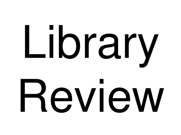 Library review  4 & 5