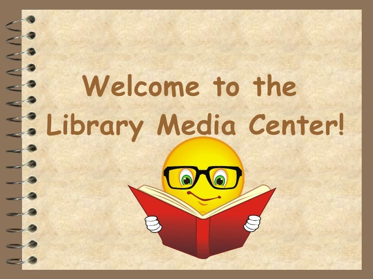 Welcome to the  Library Media Center!