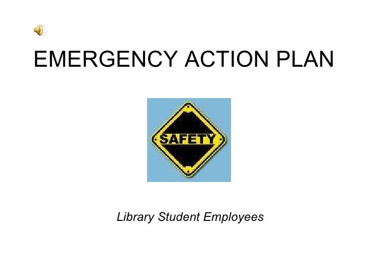 EMERGENCY ACTION PLAN Library Student Employees