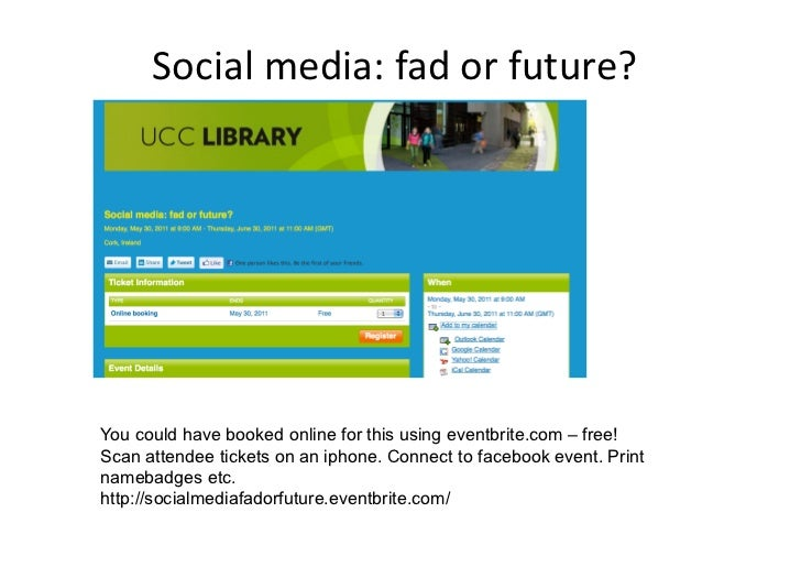 Social media: fad or future? You could have booked online for this using eventbrite.com – free!Scan attendee tic...