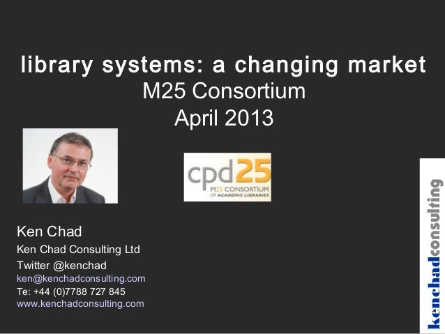 Library systems a changing market. Ken Chad  (April2013)