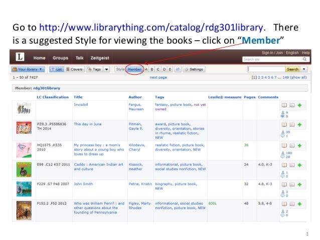 "Go to http://www.librarything.com/catalog/rdg301library. There is a suggested Style for viewing the books – click on ""Memb..."
