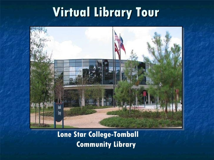 Virtual Library Tour Lone Star College-Tomball  Community Library