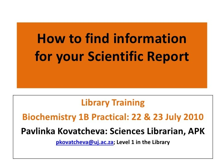How to find information for your Scientific Report<br />Library Training<br />Biochemistry 1B Practical: 22 & 23 July 2010...