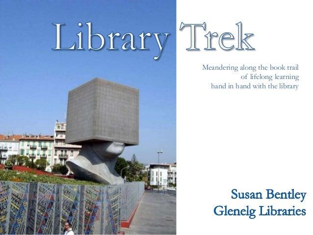 Library trek