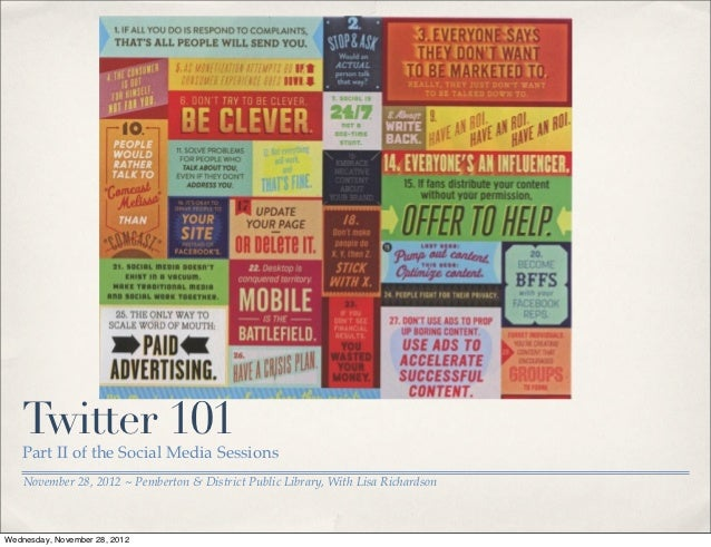 Twitter 101   Part II of the Social Media Sessions    November 28, 2012 ~ Pemberton & District Public Library, With Lisa R...