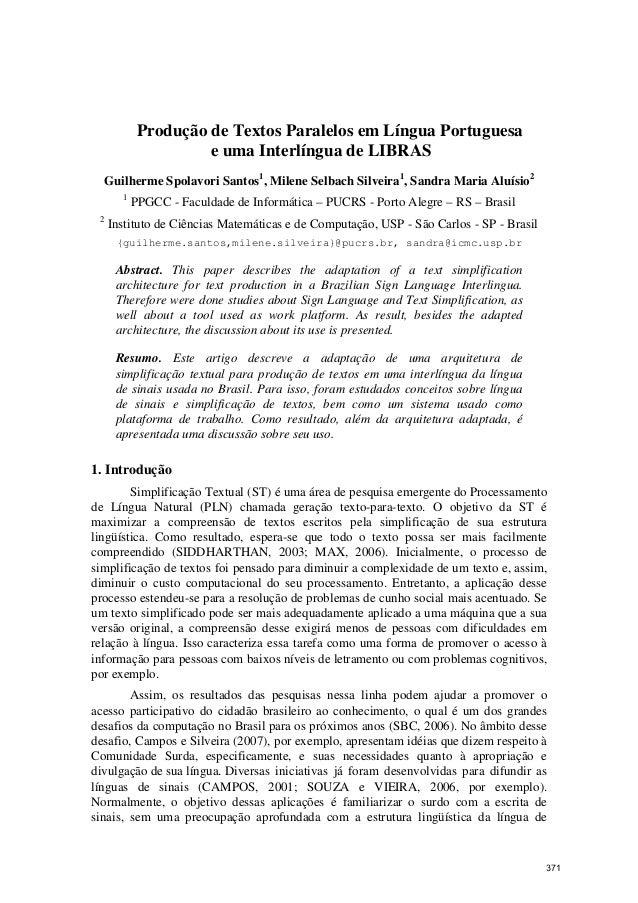 Produção de Textos Paralelos em Língua Portuguesa e uma Interlíngua de LIBRAS Guilherme Spolavori Santos1 , Milene Selbach...