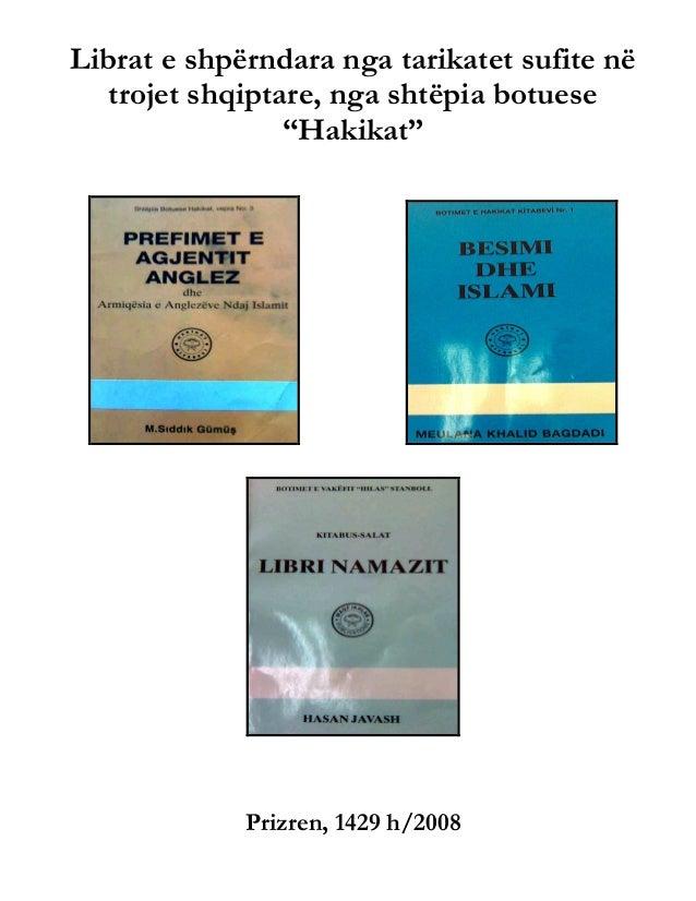 """Librat e shpërndara nga tarikatet sufite nëtrojet shqiptare, nga shtëpia botuese""""Hakikat""""Prizren, 1429 h/2008"""