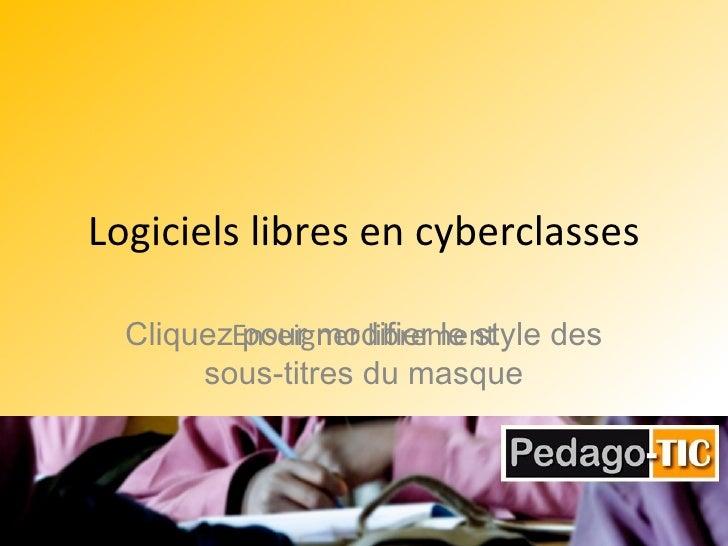 Logiciels  libres en cyberclasses Enseigner  librement