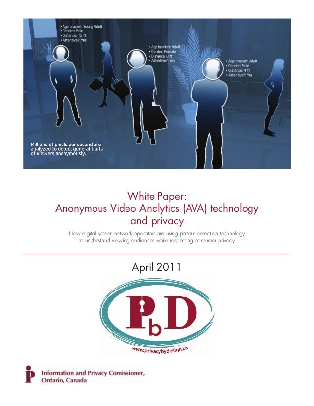 White Paper: Anonymous Video Analytics (AVA) technology and privacy How digital screen network operators are using pattern...
