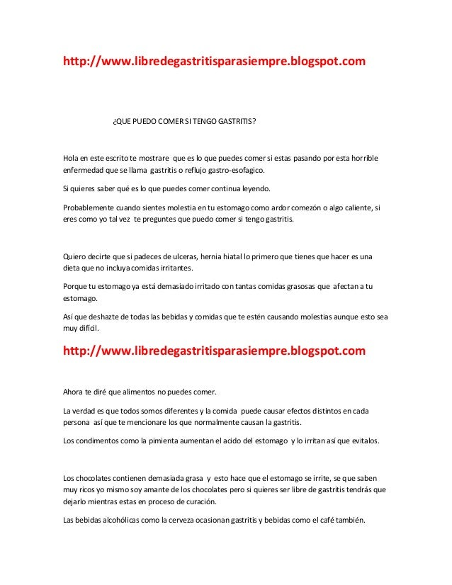 http://www.libredegastritisparasiempre.blogspot.com ¿QUE PUEDO COMER SI TENGO GASTRITIS? Hola en este escrito te mostrare ...