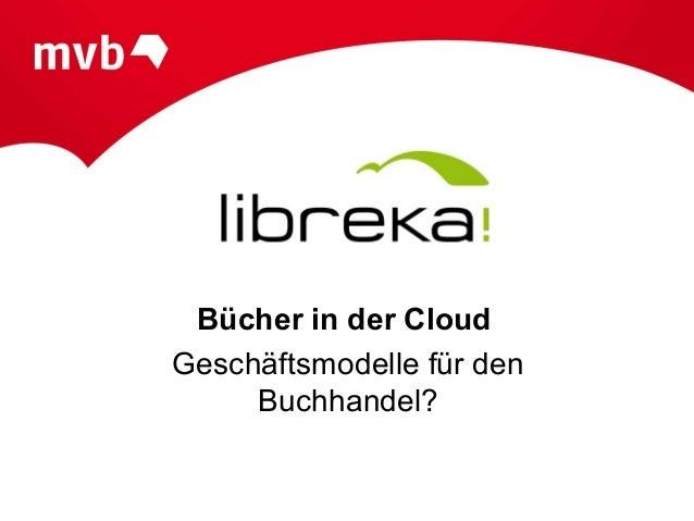 Bücher in der CloudGeschäftsmodelle für den     Buchhandel?