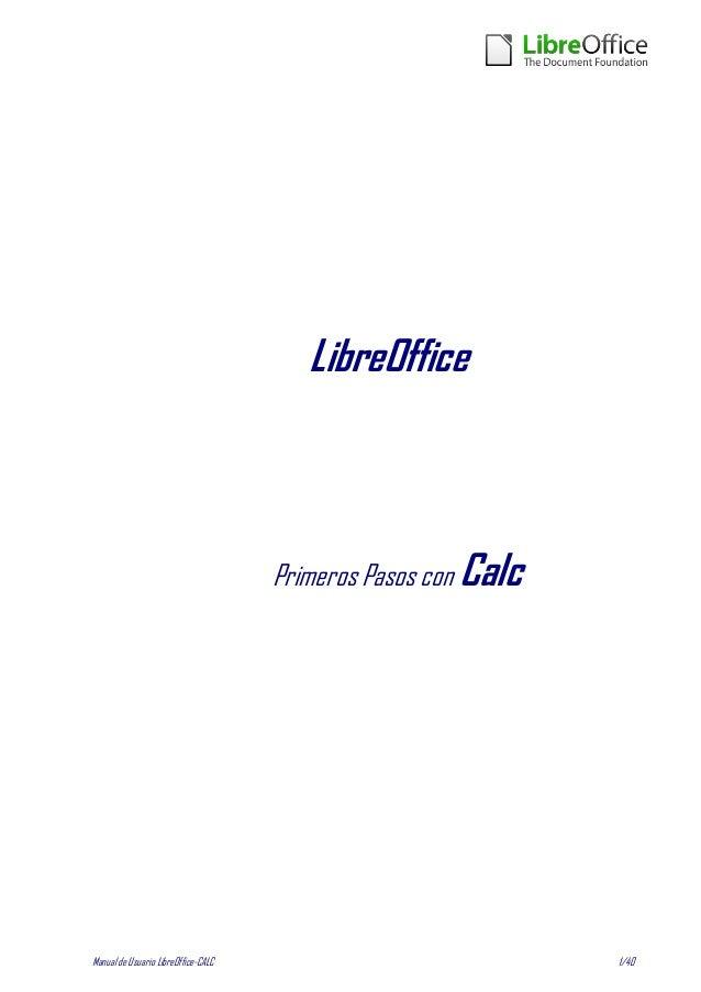 LibreOffice                                     Primeros Pasos con CalcManual de Usuario LibreOffice-CALC                 ...