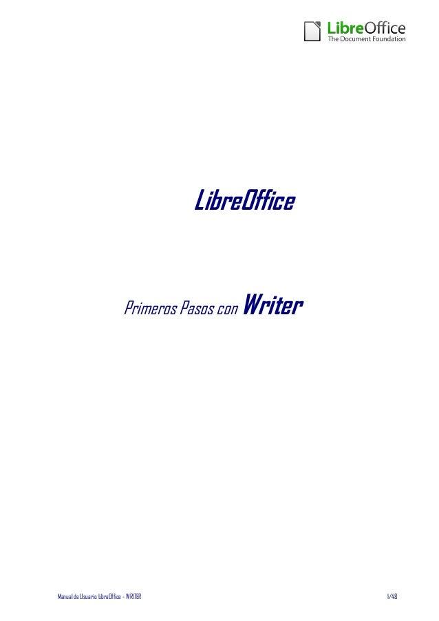 LibreOffice                             Primeros Pasos con WriterManual de Usuario LibreOffice - WRITER                   ...