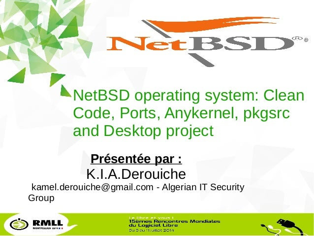 1 LibreOffice Productivity Suite NetBSD operating system: Clean Code, Ports, Anykernel, pkgsrc and Desktop project Présent...
