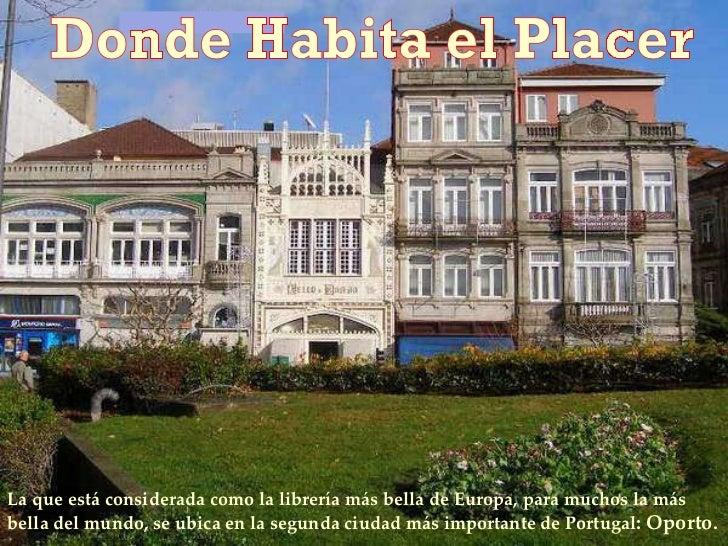 La que está considerada como la librería más bella de Europa, para muchos la más bella del mundo, se ubica en la segunda c...