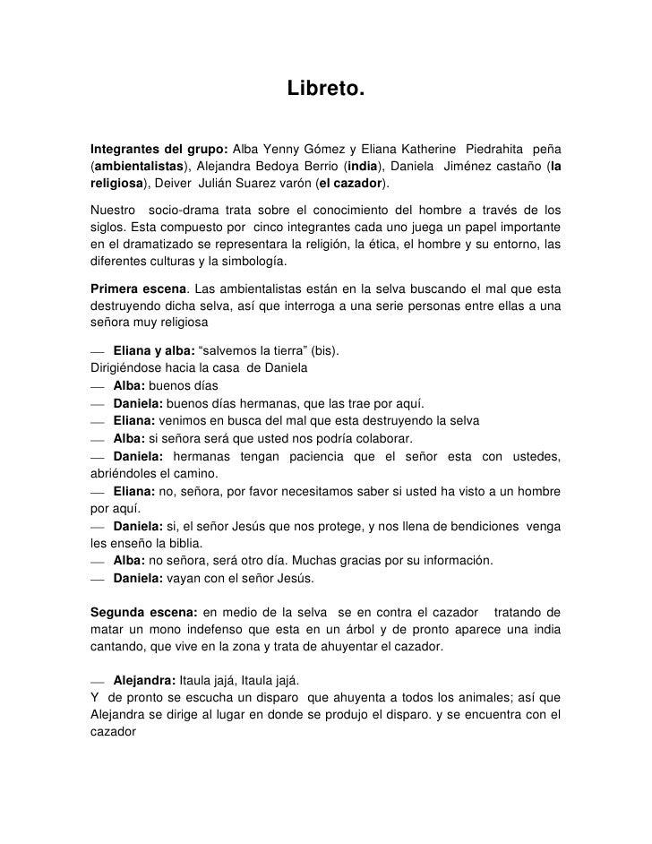 Libreto.<br />Integrantes del grupo: Alba Yenny Gómez y Eliana Katherine  Piedrahita  peña (ambientalistas), Alejandra Bed...