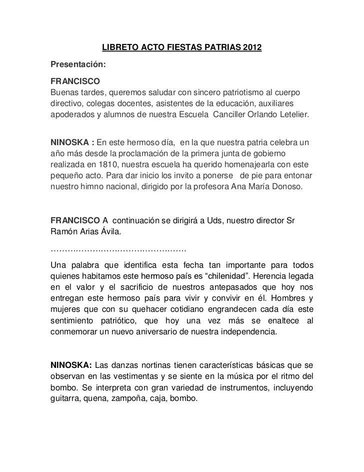 LIBRETO ACTO FIESTAS PATRIAS 2012Presentación:FRANCISCOBuenas tardes, queremos saludar con sincero patriotismo al cuerpodi...