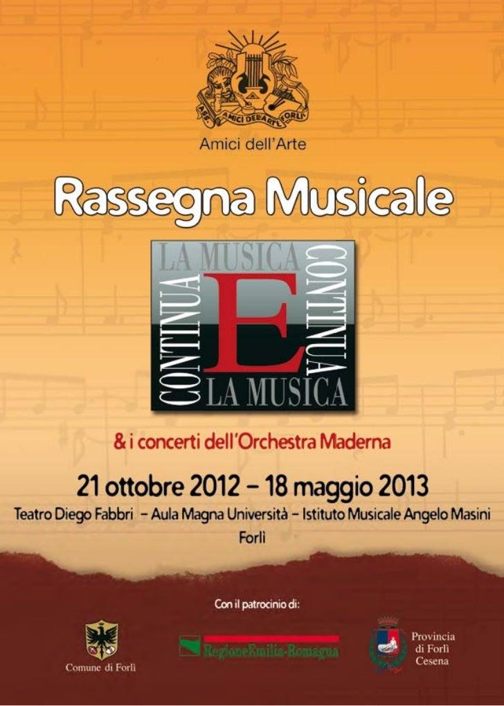 """Il primo momento che apre la rassegna """"E... la musica continua"""" è da tradizione quello au-tunnale. Tre i concerti 2012 riu..."""