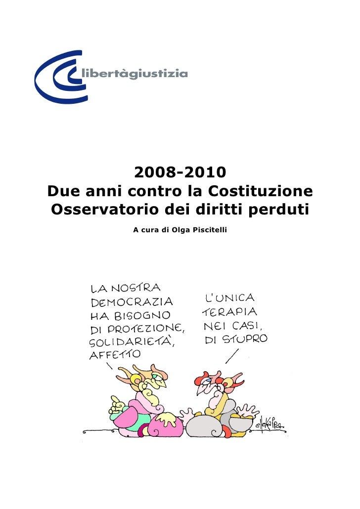 2008-2010 Due anni contro la Costituzione Osservatorio dei diritti perduti           A cura di Olga Piscitelli