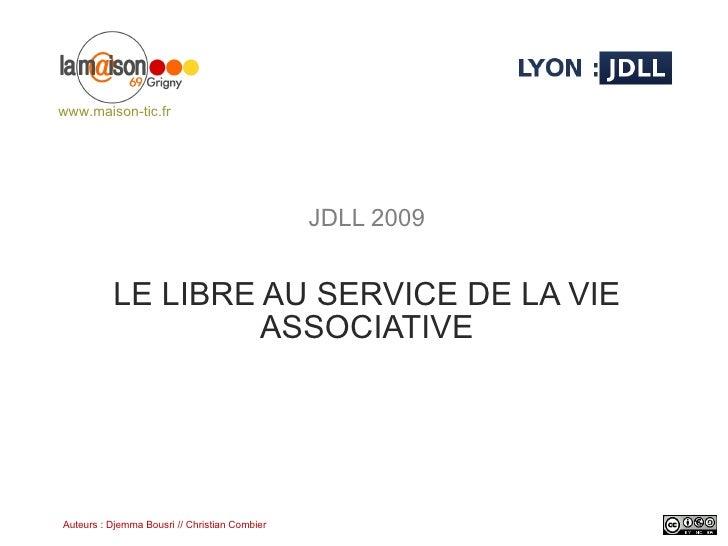 JDLL 2009 LE LIBRE AU SERVICE DE LA VIE ASSOCIATIVE www.maison-tic.fr
