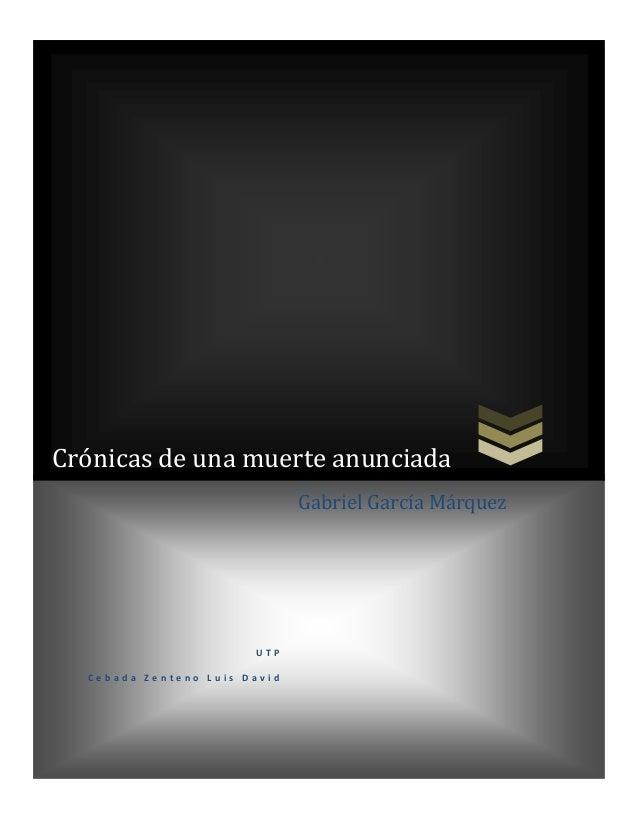 Crónicas de una muerte anunciada Gabriel García Márquez  UTP Cebada Zenteno Luis David  1