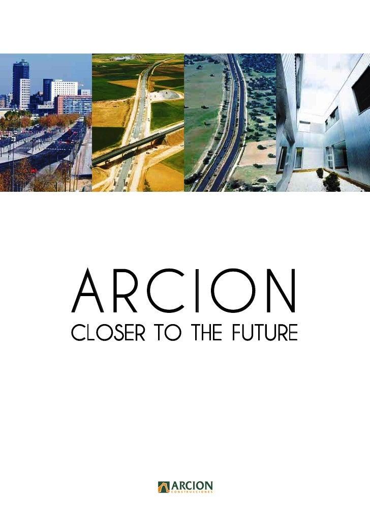 ARCIONCLOSER TO THE FUTURE