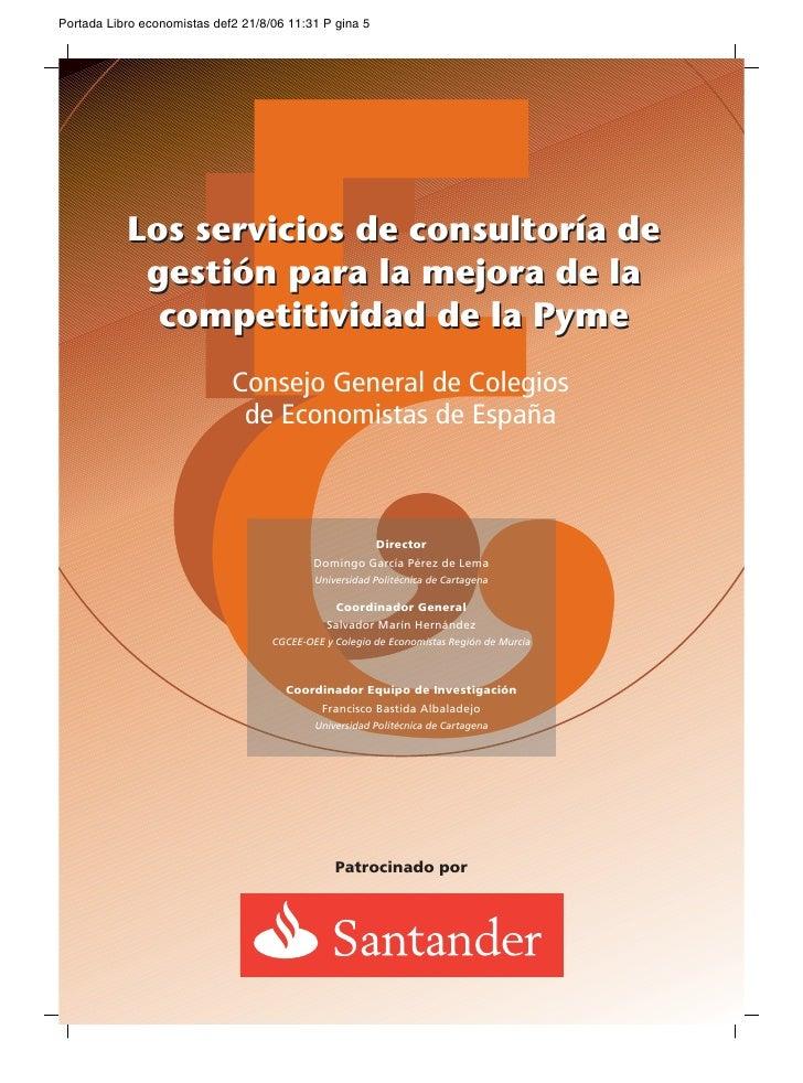 Los servicios de consultoría de  gestión para la mejora de la   competitividad de la Pyme       Consejo General de Colegio...