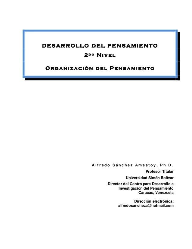 DESARROLLO DEL PENSAMIENTO          2do NivelOrganización del Pensamiento            Alfredo Sánchez Amestoy, Ph.D.       ...