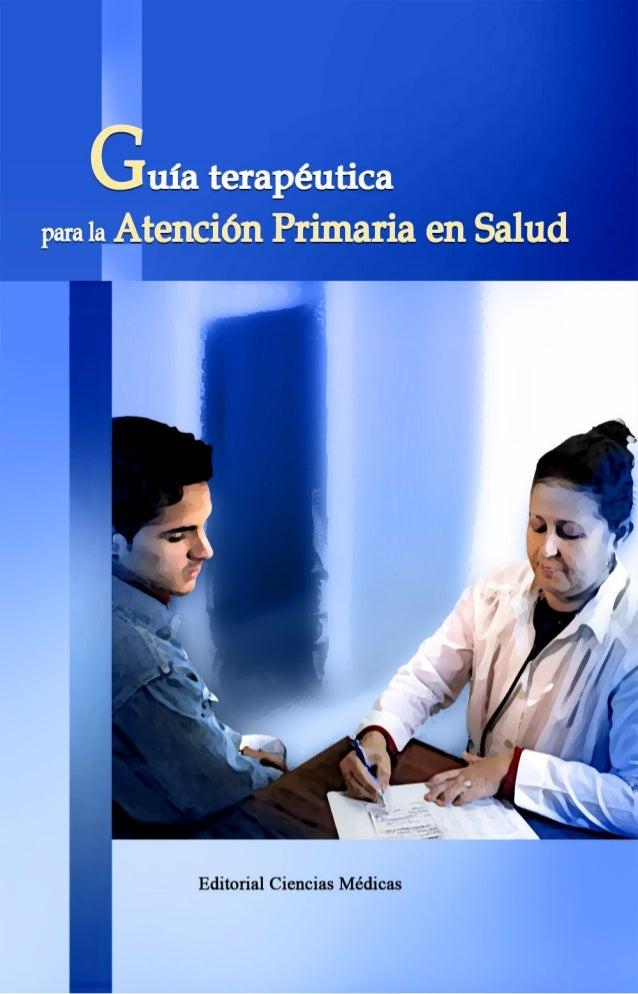 Guía terapéuticapara la Atención Primaria en Salud           Colectivo de autores               La Habana, 2010