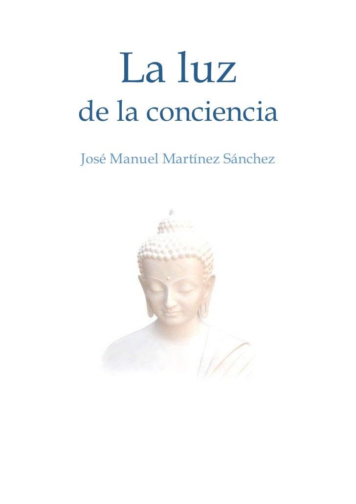 La luz de la conciencia - José Manuel Martínez Sánchez
