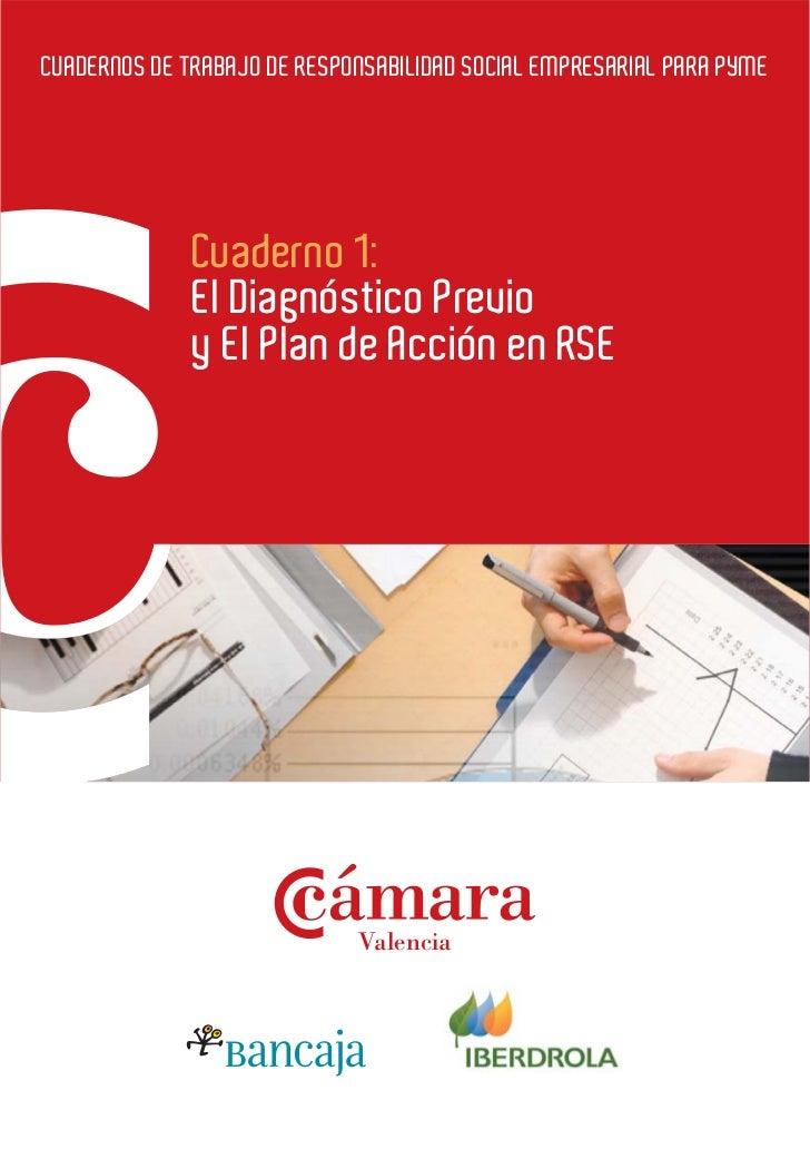 CUADERNOS DE TRABAJO DE RESPONSABILIDAD SOCIAL EMPRESARIAL PARA PYME              Cuaderno 1:              El Diagnóstico ...